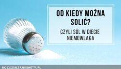 Sól w diecie niemowlaka - jaka jest bezpieczna ilość?
