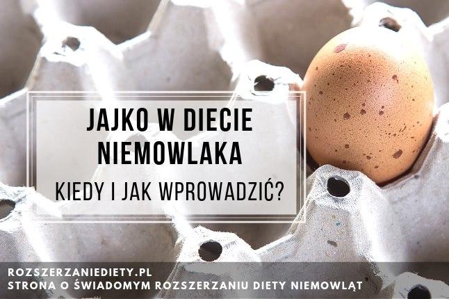 Jajko w diecie niemowlaka. Kiedy i jak wprowadzić?