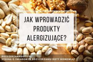 rozszerzanie diety produkty alergizujące