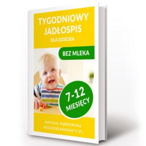 tygodniowy jadłospis dla niemowlaka bez białek mleka krowiego