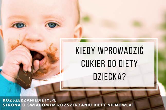 Kiedy wprowadzić cukier do diety dziecka